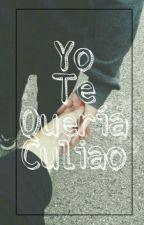 Yo Te Quería Culiao by Dulce_venenoo