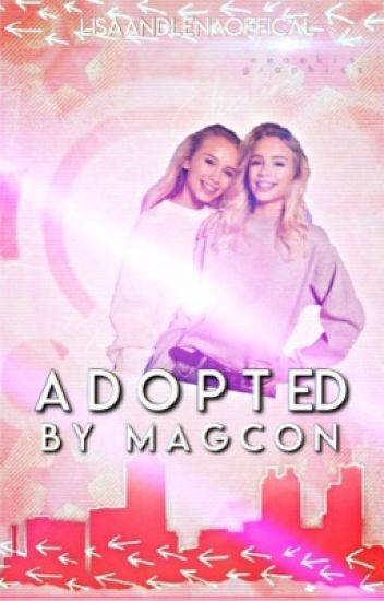 Adopted by Magcon Lisa and Lena