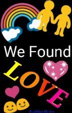 We Found Love (GAYYYY) by underworld_cows