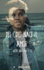 Del Odio Nace El Amor (Jacob Sartorius Y Tu) by HeySoyCami