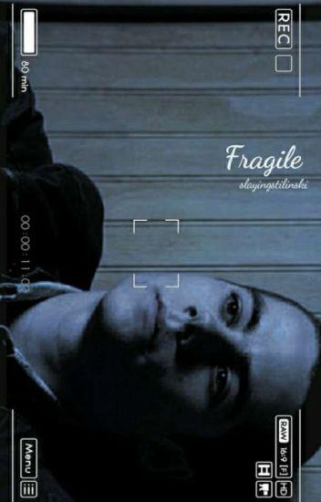 Fragile ↠ Stiles Stilinski {Book Two}