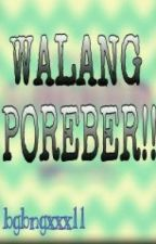 WALANG POREBER! (ONESHOT) by blckpnknyrr