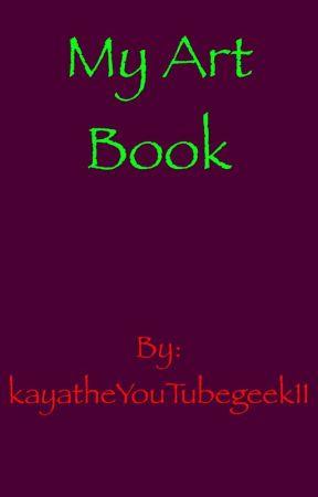 Art Book by kayatheYouTubegeek11