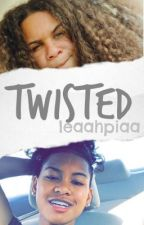 Twisted by leaahpiaa