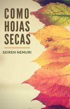 Como hojas secas (Gay) by Seiren