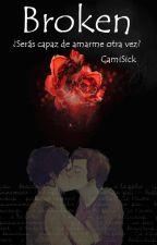 Broken; EdNaiko. by CamiSick