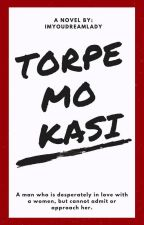Torpe mo kasi! by ImYourDreamLady