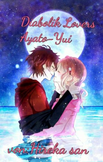 Diabolik Lovers Ayato-yui