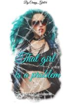 That girl is a Problem (AJ Styles fanfic) by creepy_girl16
