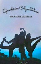 GENÇKEN YAPILACAK CILGINLIKLAR by burak_krtl