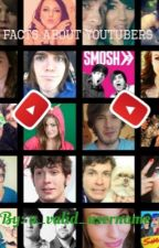 Facts About YouTubers by A_Valid_Username