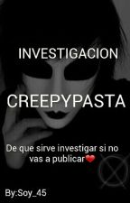 Investigacion Creepypasta by Soy_45