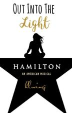 Out Into The Light (A Hamilton Fanfic) by hlwing
