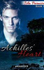 ISLA PARAISO Book 1: Achilles' Heart by graxe03