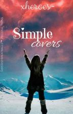 Simple covers by xheroes-