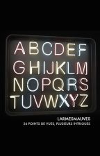 Alphabet by larmesmauves