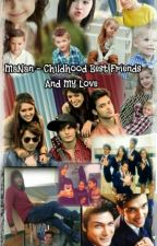 MaNan - Childhood Best-friends And My Love  by mananhamesha
