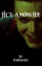 He's a monster.  by Unicorn_6969696969