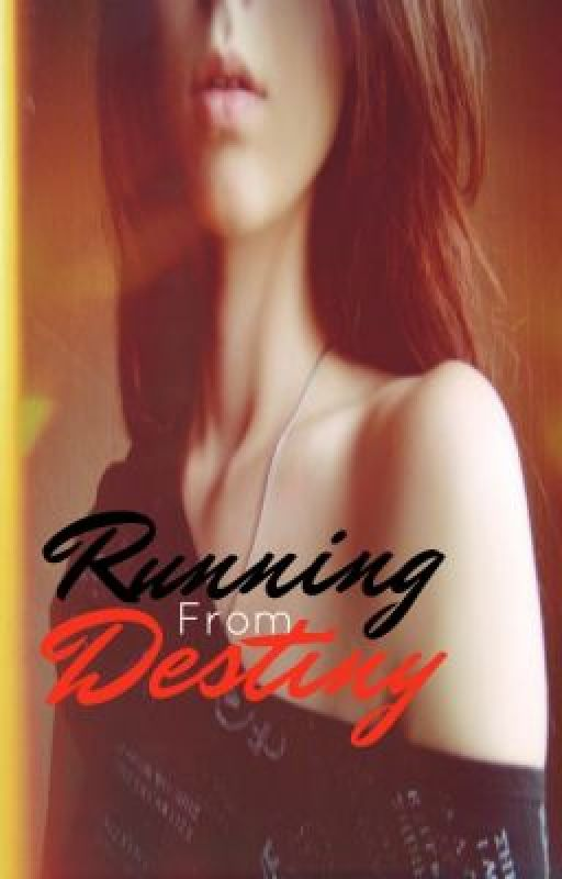 Running From Destiny (On Hold) by norieiswild