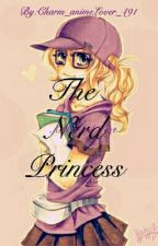 The Nerd Princess by Charm_animeLover_491