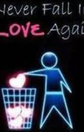 Never Fall In Love Again I Wattpad