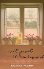 Meet You at The Window Seat by Bhaikaya