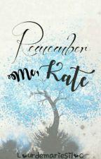 Remember Me Kate by lourdemariesiloc