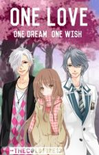 One Love, One Dream, One Wish (Brothers Conflict Fanfiction) by TheColdFire13
