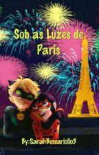 Sob As Luzes De Paris by SarahBuscariollo3