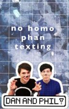 no homo | phan texting by malumvanilla