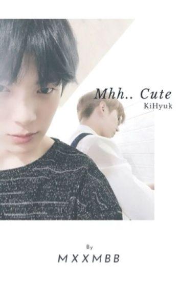 Mhh.. Cute [kihyuk]