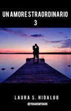 Un amore straordinario 3 (completato) by youaremydark
