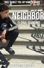 Neighbor (Daniel Veda Fanfiction) by FloralDiamond