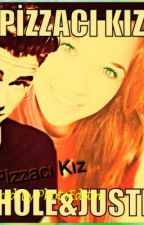Pizzacı Kız #JustinBieberFanFiction by xBieberFever