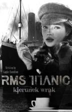 RMS Titanic : kierunek wrak  [ ONE SHOT ] by unluckyphilosopher