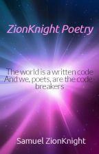 ZionKnight Poetry by ZionKnight