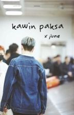kawin paksa • june by tabixjune