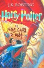 HARRY POTTER VÀ PHÒNG CHỨA BÍ MẬT -  J . K . Rowling by vyvytran908