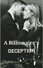 A Billionaire's Deception by passionate_bookworm