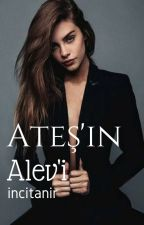 Ateş'in Alev'i #JustWriteIt by incitanir