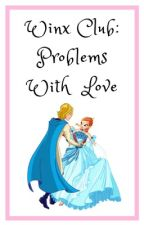 Winx club: Problems with love by Thea517
