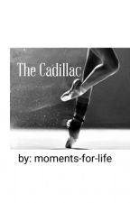 The Cadillac by moments-for-life