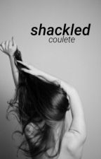 shackled  by Coulete