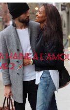 Du racisme à l'amour , Tome 2. { EN RÉECRITURE } by Mugiwara_