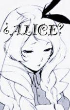 ¿Alice? by Shuu_Yaoi_666
