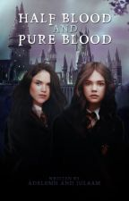 Half Blood And Pure Blood by adla_plltw