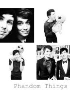 Phandom Things by KilljoySuicide