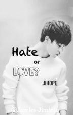 Hate or Love? [JiHope/HopeMin] by Jamles-Jiminie