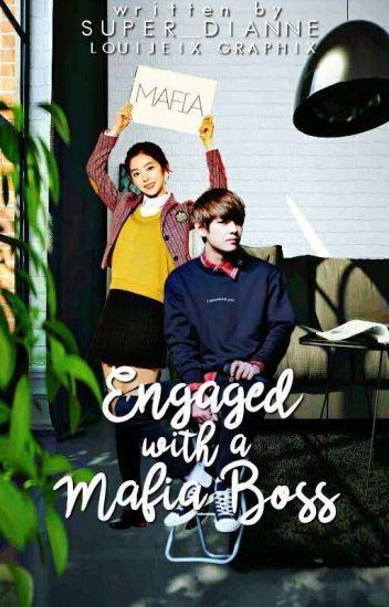 Engaged With A Mafia Boss