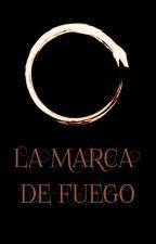 La marca de fuego by AlbaGlezCastillo